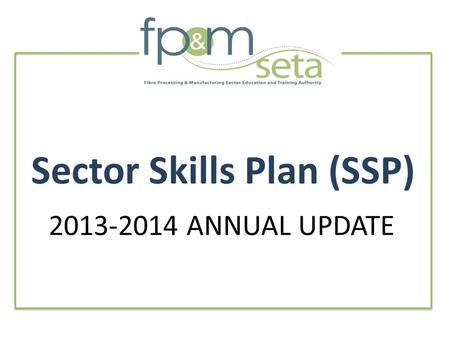 Sector Skills Plan (SSP) 2013-2014 ANNUAL UPDATE.