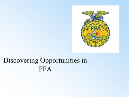 Discovering Opportunities in FFA. Common Core/Next Generation Standards Addressed! RI.5.7 Draw on information from multiple print or digital sources,