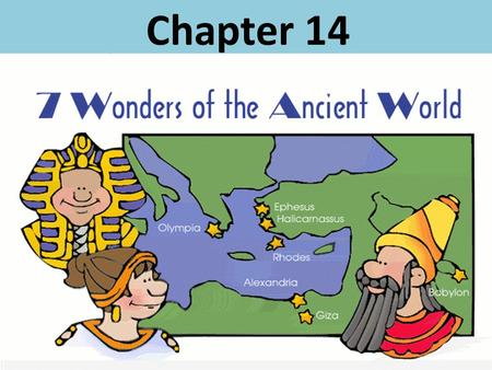 Chapter 14. The Seven Wonders Selected by the Ancient Greeks When the ancient Greeks decided to select seven wonders from the many ________________________structures.