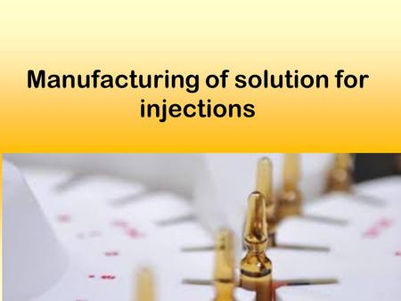 Manufacturing of solution for injections. Plan 1.Peculiarities of manufacturing of parenteral preparations 2. Solvents for preparing of parenteral preparations.