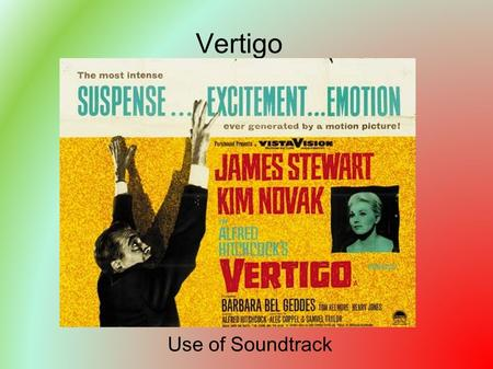 Vertigo Use of Soundtrack. Hitchcock's Soundtracks Hitchcock always dictated detailed notes for the dubbing of sound effects and placement of music. Hitchcock.