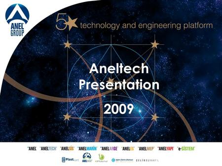 Aneltech Presentation 2009. Content Architecture Aneltech Structure Business Units Technology Division <strong>Services</strong> Division AnelES Structure Summary <strong>Services</strong>.