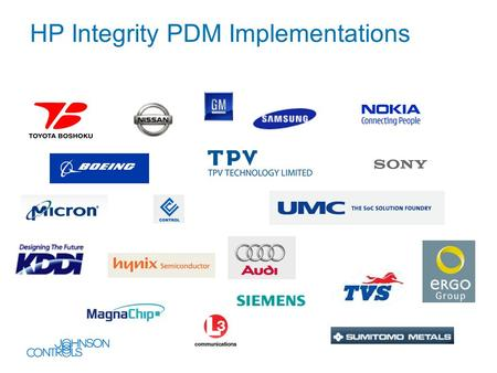 HP Integrity PDM Implementations. Large Defense Contractor Competition: Sun, Dell $4.2 M of Integrity/ProLiant/HP 9000 server and storage solutions ChallengeSolutionResult.