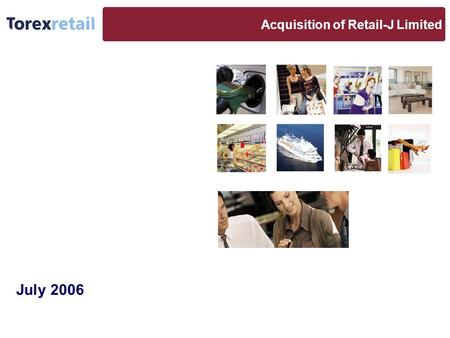 "1 Acquisition of Retail-J Limited July 2006. 2 Retail-J Completes Platform for Growth Retail-J Limited (""Retail-J"") completes a world-class POS portfolio."