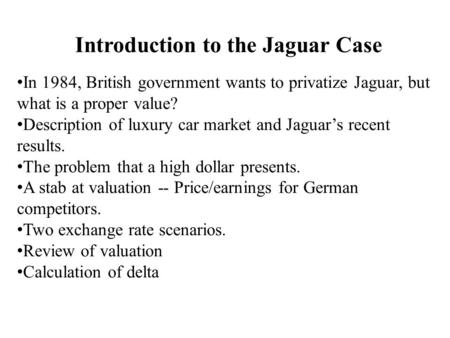 Introduction to the Jaguar Case
