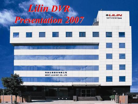 0 Lilin DVR Presentation 2007. 1 PDR-2160SS PDR-2160AS PDR-2160 SS + VGA PDR-400IP PDR-400 Lilin High Performance Standalone DVR.