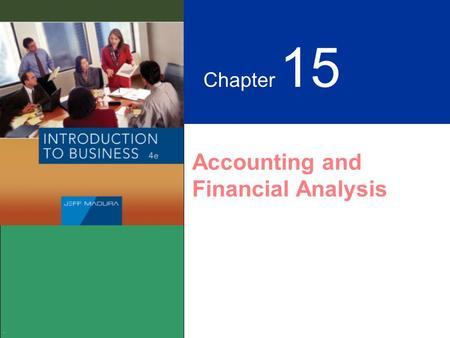 . Chapter 15 Accounting and Financial Analysis. Learning Objectives Accounting and Financial Analysis Evaluatefunction Interpret Reporting.