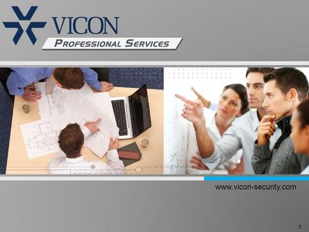 Title Goes Here This information is confidential and is not to be provided to any third party without Vicon Industries Inc. prior written consent. 1 www.vicon-security.com.