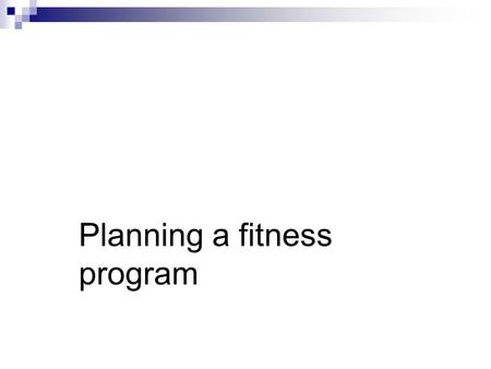 Chapter 3 lesson 3 Planning a fitness program. Setting Goals This can help you by providing you with a plan for action. Planning a Fitness Program  Find.