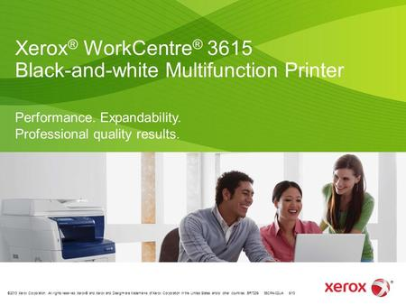 ©2013 Xerox Corporation. All rights reserved. Xerox® and Xerox and Design ® are trademarks of Xerox Corporation in the United States and/or other countries.