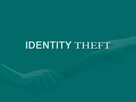IDENTITY THEFT. Identity Theft Defined When someone uses another person's name, address, social security number, bank or credit card account number, or.