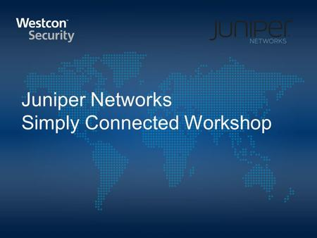 Juniper <strong>Networks</strong> Simply Connected Workshop. Agenda 10h00 : Introduction Westcon Juniper Team 10h15 : Juniper WLAN Solution in depth 11h30 : WLAN technical.