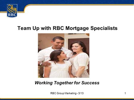 RBC Group Marketing - 3/131 Team Up with RBC Mortgage Specialists Working Together for Success.