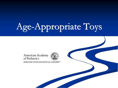Age-Appropriate Toys.