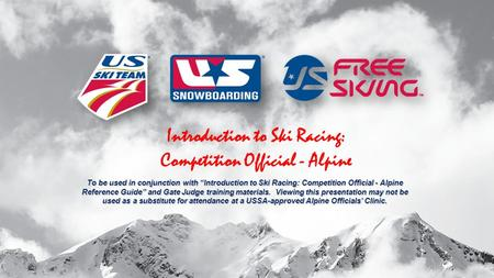 "Introduction to Ski Racing: Competition Official - Alpine To be used in conjunction with ""Introduction to Ski Racing: Competition Official - Alpine Reference."