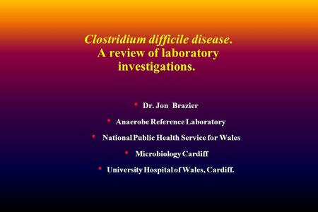 Clostridium difficile disease. A review of laboratory investigations.