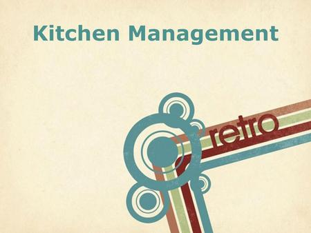 Page 1 Kitchen Management. Page 2 Kitchen Equipment And a quick introduction to what we have to work with at school!