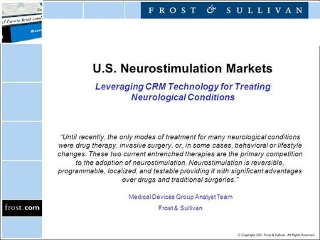 "U.S. Neurostimulation Markets Leveraging CRM Technology for Treating Neurological Conditions ""Until recently, the only modes of treatment for many neurological."
