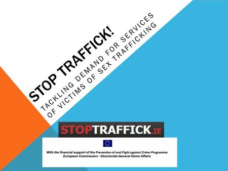 STOP TRAFFICK! TACKLING DEMAND FOR SERVICES OF VICTIMS OF SEX TRAFFICKING.