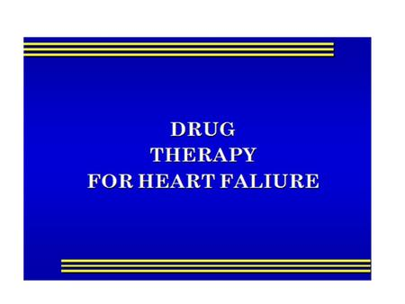 OBJECTIVES At the end of lectures the students should Describe the different classes of drugs used for treatment of acute & chronic heart failure.