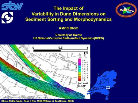 Rhine, Netherlands, flood 4 Nov 1998 (Wilbers & Ten Brinke, 2003) The Impact of Variability in Dune Dimensions on Sediment Sorting and Morphodynamics Astrid.