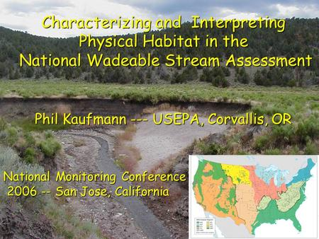 Characterizing and Interpreting Physical Habitat in the National Wadeable Stream Assessment Characterizing and Interpreting Physical Habitat in the National.
