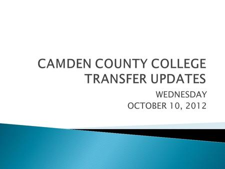 WEDNESDAY OCTOBER 10, 2012.  CURRENTLY BEING UPDATED TO REFLECT NEW DATES AND INFORMATION.