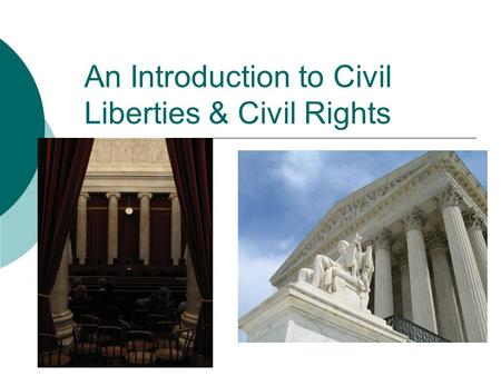 An Introduction to Civil Liberties & Civil Rights Civics.