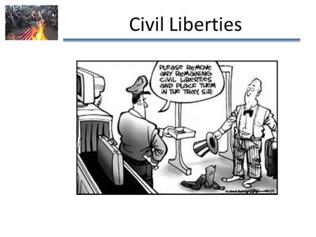 Civil Liberties. What are civil liberties? Definition: individual protections against the government.