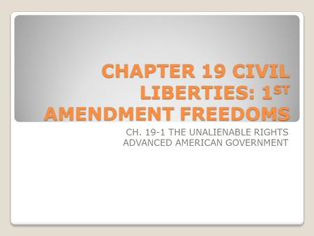 CHAPTER 19 CIVIL LIBERTIES: 1ST AMENDMENT FREEDOMS