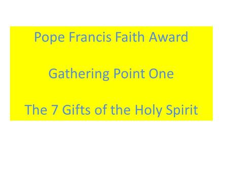 Pope Francis Faith Award Gathering Point One