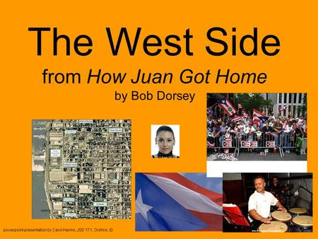 The West Side from How Juan Got Home by Bob Dorsey powerpoint presentation by Carol Harms, JSD 171, Orofino, ID.