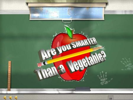Are You Smarter Than a Vegetable? 1,000,000 5th Grade Vitamins 5th Grade Baking 4th Grade Vegetables 4th Grade Food Pyramid 3rd Grade Protein 3rd Grade.