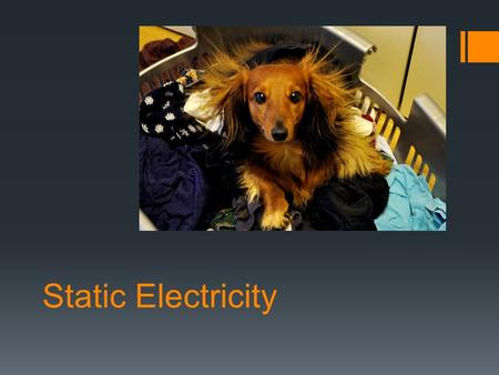 Static Electricity. Matter and Energy Review  Before we learn about static electricity, we need to do a little review of some chemistry  Matter is anything.