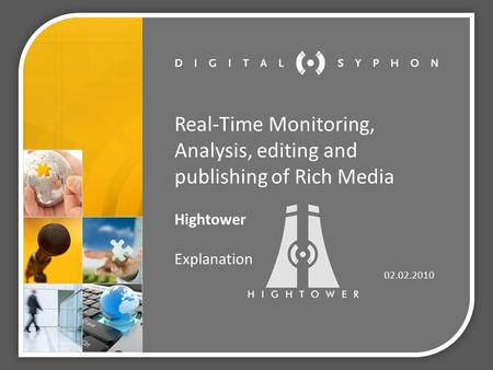 Real-Time Monitoring, Analysis, editing and publishing of Rich Media Hightower Explanation 02.02.2010.