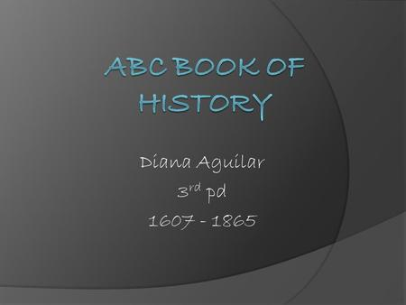 Diana Aguilar 3 rd pd 1607 - 1865. Ambush- a surprise attack.Arsenal- a storage place for weapons and ammunition. Abstain- to not take part in some activity,
