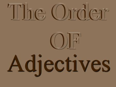 The Order OFAdjectives Material Used Pictures & Music.