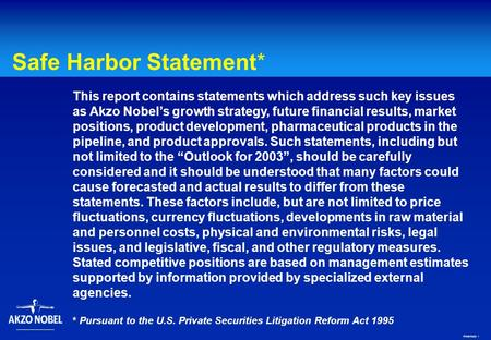 FFNEY2003 1 Safe Harbor Statement* This report contains statements which address such key issues as Akzo Nobel's growth strategy, future financial results,