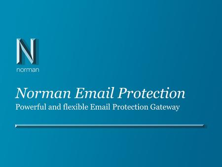 Norman Email Protection Powerful and flexible Email Protection Gateway.