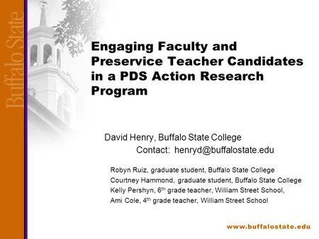 Engaging Faculty and Preservice Teacher Candidates in a PDS Action Research Program David Henry, Buffalo State College Contact: