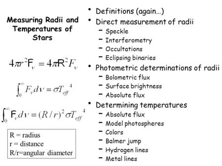 Measuring Radii and Temperatures of Stars Definitions (again…) Direct measurement of radii – Speckle – Interferometry – Occultations – Eclipsing binaries.