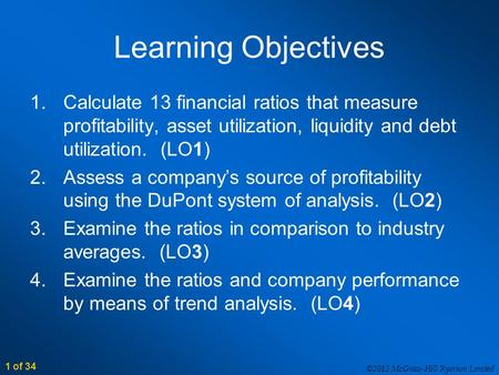 ©2012 McGraw-Hill Ryerson Limited 1 of 34 Learning Objectives 1.Calculate 13 financial ratios that measure profitability, asset utilization, liquidity.