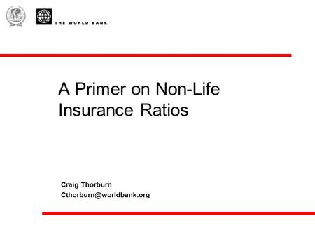 A Primer on Non-Life Insurance Ratios Craig Thorburn
