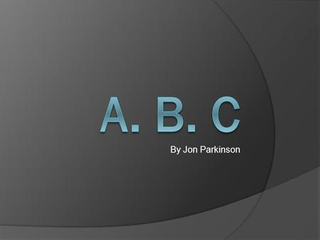 A. b. c By Jon Parkinson.