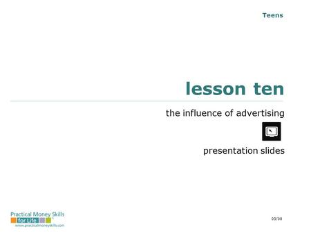 Teens lesson ten the influence of advertising presentation slides 03/08.