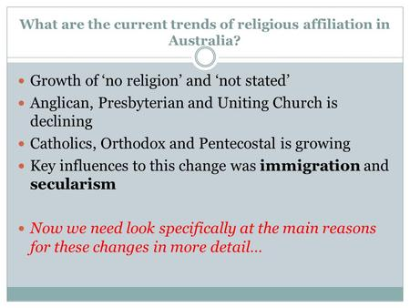 What are the current trends of religious affiliation in Australia? Growth of 'no religion' and 'not stated' Anglican, Presbyterian and Uniting Church is.