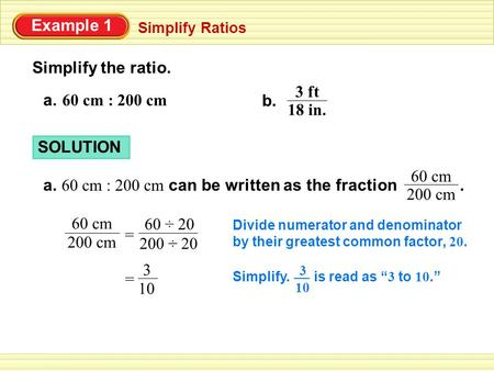 60 cm : 200 cm can be written as the fraction . 60 cm 200 cm