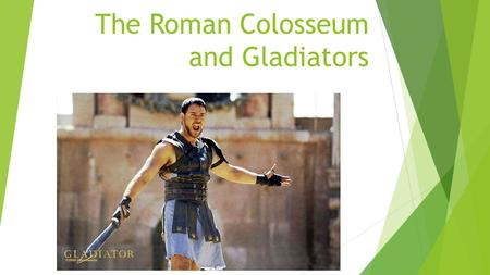 The Roman Colosseum and Gladiators. The Colosseum  The world's largest amphitheatre, the Roman Colosseum was completed in 80 BCE.  Made from concrete.