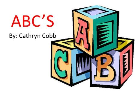 ABC'S By: Cathryn Cobb. Table of Contents TEKS What Students Will Learn Students Learn By Classroom Pictures Capital Letters Lower Case Letters Vowels.