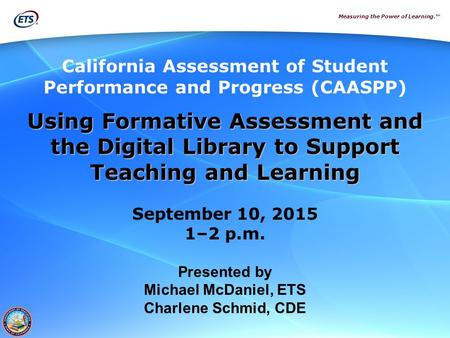 Measuring the Power of Learning.™ California Assessment of Student Performance and Progress (CAASPP) Using Formative Assessment and the Digital Library.